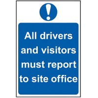 Scan All Drivers And Visitors Must Report To Site Office Safety Sign 400mm x 600mm